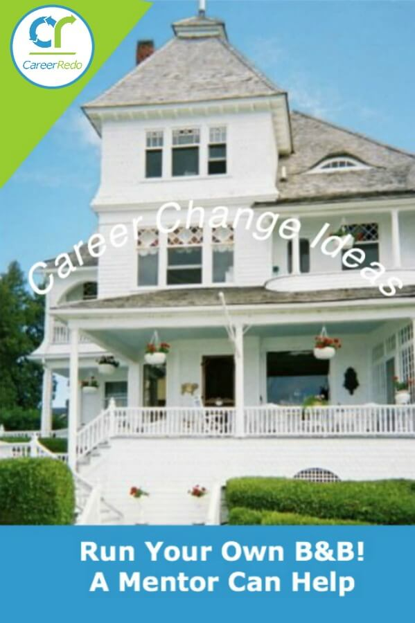Career change ideas can lead to a bed & breakfast