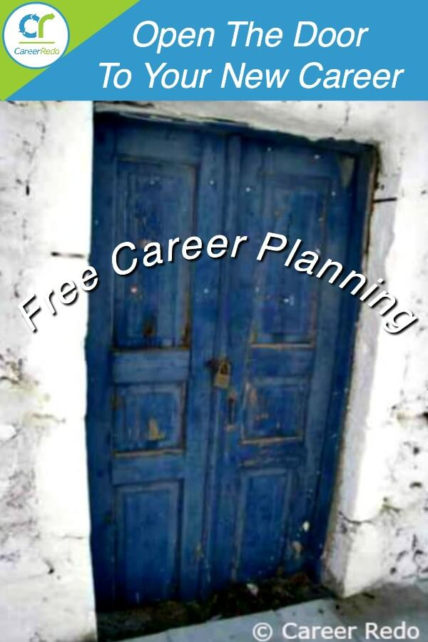 Our free career planning advice is to understand what is behind the door and walk through it.